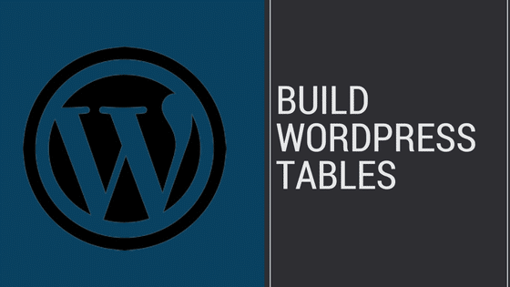 build tables in WordPress